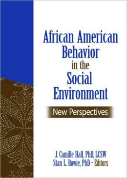 African American Behavior in the Social Environment: New Perspec