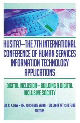 Husita7-- the 7th International Conference of Human Services Information Technology Applications: Digital Inclusion--Building a Digital Inclusive Society