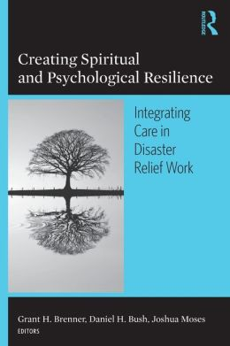 Creating Spiritual And Psychological Resilience: Integrated Care In Disaster Re