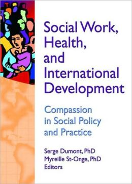 Social Work, Health, and International Development: Compassion in Social Policy and Practice