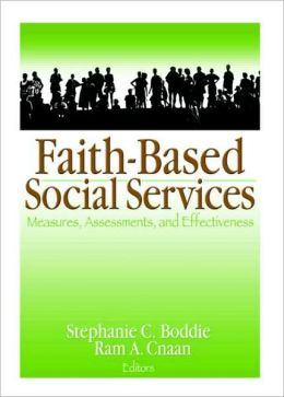 Faith-Based Social Services: Measures, Assessments, and Effectiveness