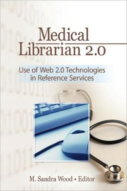 Medical Librarian 2.0: Use of Web 2.0 Technologies in Reference Services