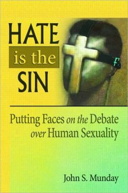 Hate is the Sin: Putting Faces on the Debate over Human Sexuality