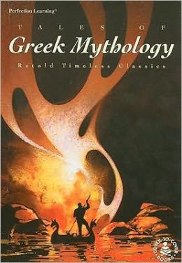Tales of Greek Mythology: Retold Timeless Classics