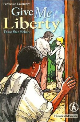 Give Me Liberty (Historical Moments Series)
