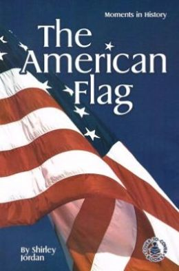 The American Flag: Moments in History