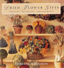 Dried Flower Gifts: Creating Decorative Arrangements