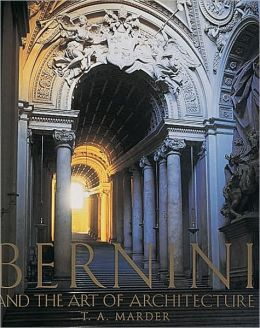 Bernini: And the Art of Architecture