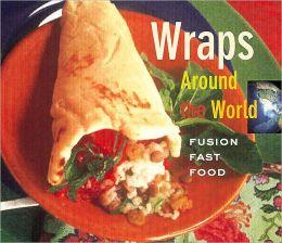 Wraps Around the World: Fusion Fast Food