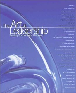 The Art of Leadership: Building Business-Arts Alliances