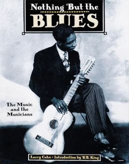 Nothing but the Blues (P): The Music and the Musicians
