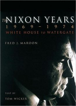 The Nixon Years, 1969-1974: White House to Watergate