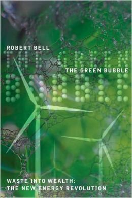 Green Bubble: Waste into Wealth: The New Energy Revolution