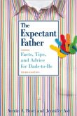 Book Cover Image. Title: The Expectant Father:  Facts, Tips, and Advice for Dads-to-Be, Author: Armin A. Brott