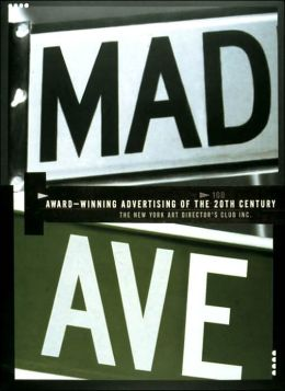 Mad Avenue: Award-Winning Advertising in the 20th Century