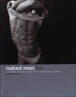 Naked Men, Too: Liberating the Male Nude, 1950-2000