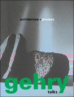 Gehry Talks: Architecture and Process