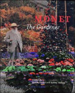 Monet the Gardener Robert Gordon