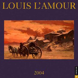 2004 Louis L'Amour Wall Calendar
