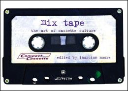 Mix Tape: The Art of Cassette Culture