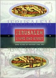 Jerusalem Stone and Spirit: Stone and Spirit