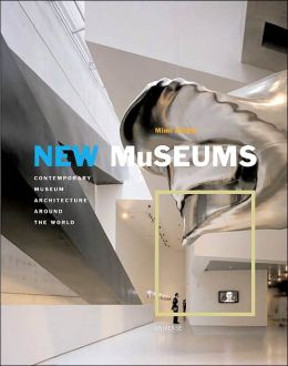 New Museums: Contemporary Museum Architecture Around the World