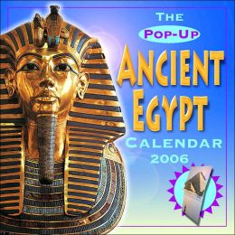 2006 Pop-Up Ancient Egypt Wall Calendar