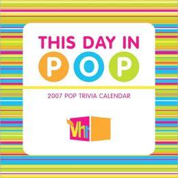 2007 Pop Trivia Calendar: This Day in Pop Box Calendar