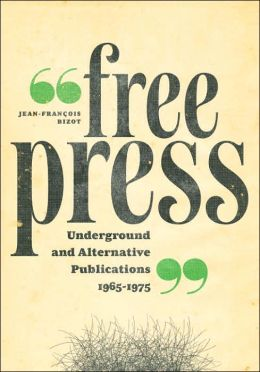 Free Press: The Underground and Alternative Press, 1965-1975