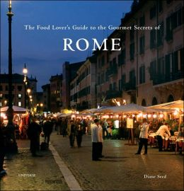 Food Lover's Guide to the Gourmet Secrets of Rome