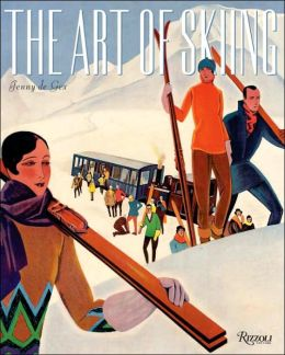 Art of Skiing: Vintage Posters from the Golden Age of Winter Sport