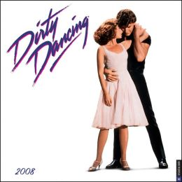 2008 Dirty Dancing Wall Calendar