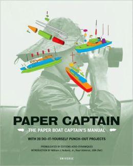 Paper Captain: The Paper Boat Captain's Manual