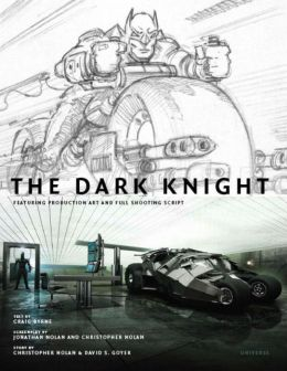 Dark Knight: Featuring Production Art and Full Shooting Script