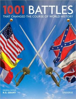 1001 Battles That Changed the Course of World History