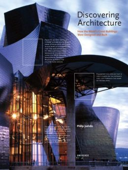 Discovering Architecture: How the World's Great Buildings Were Designed and Built