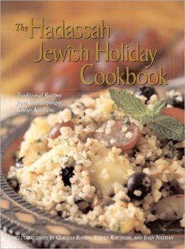 Hadassah Jewish Holiday Cookbook: Traditional Recipes from Contemporary Kosher Kitchens