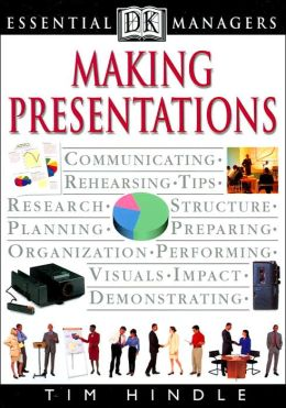 Making Presentations (DK Essential Managers Series)