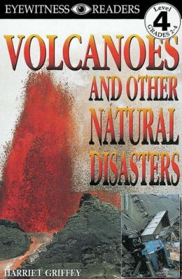 DK Readers L4: Volcanoes And Other Natural Disasters