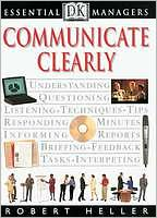 Communicate Clearly (DK Essential Managers Series)