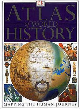 The Atlas of World History: Mapping the Human Journey
