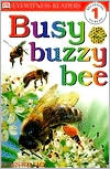 Busy, Buzzy Bee (DK Readers Series, Level 1: Beginning to Read)