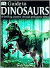 Dorling Kindersley Guide to Dinosaurs
