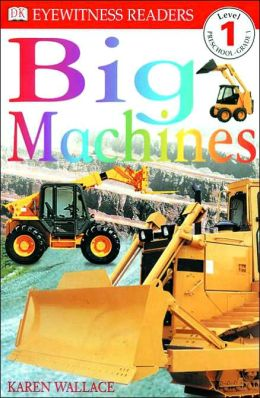 Big Machines (DK Readers Level 1 Series)