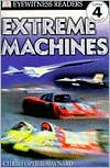 Extreme Machines (DK Readers Level 4 Series)