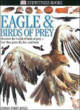 Eagles and Birds of Prey (DK Eyewitness Books Series)