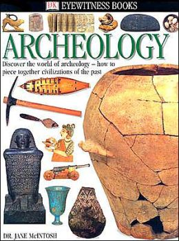 Archeology (DK Eyewitness Books Series)