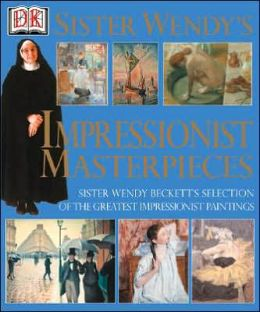 Sister Wendy's Impressionist Masterpieces