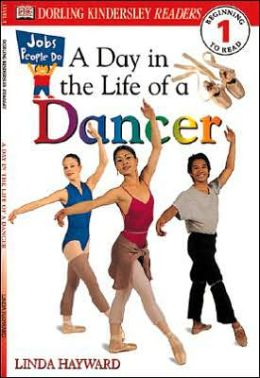 A DK Readers: Jobs People Do: A Day in a Life of a Dancer (Level 1: Beginning to Read)