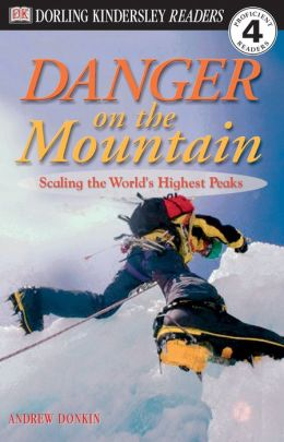 Danger on the Mountain: Scaling the World's Highest Peaks